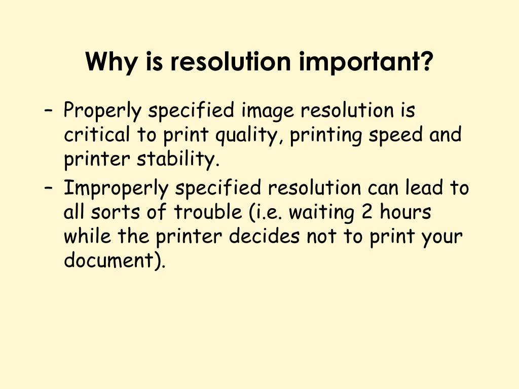 Why is resolution important?