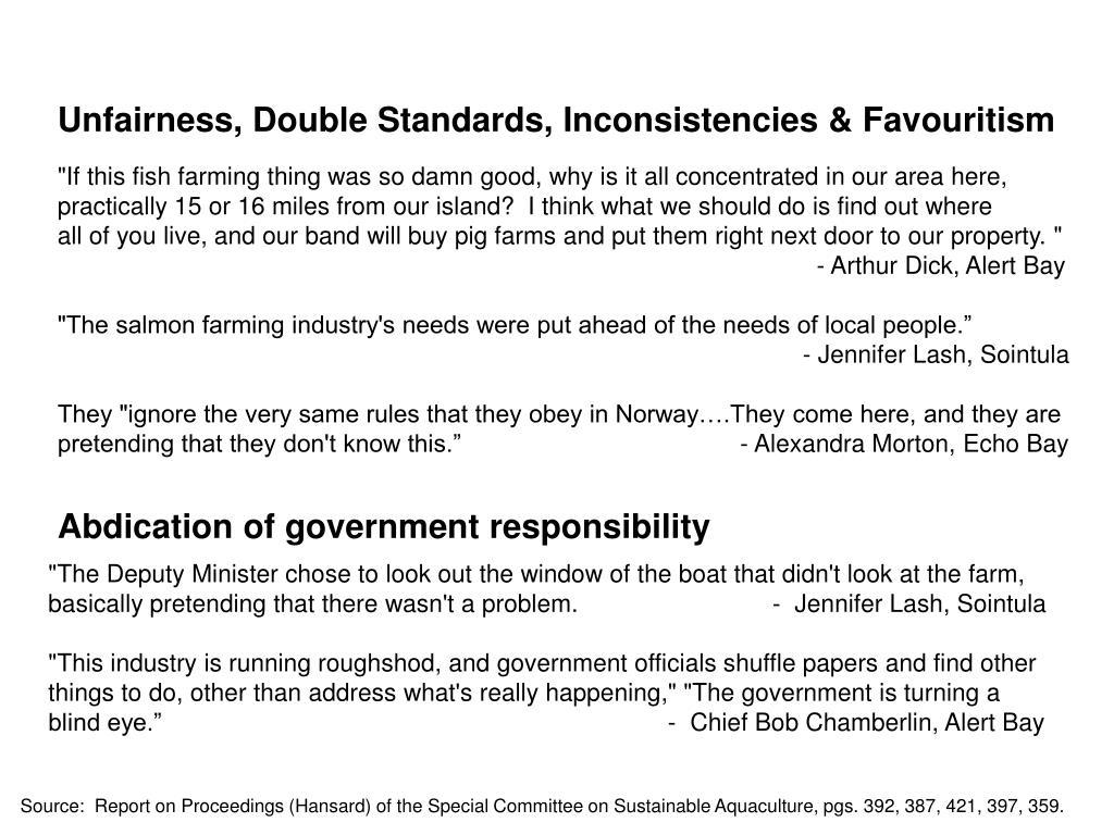 Unfairness, Double Standards, Inconsistencies & Favouritism