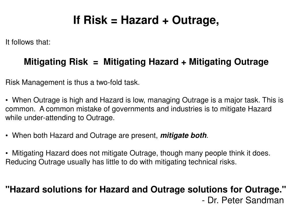If Risk = Hazard + Outrage,