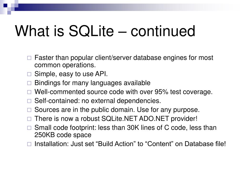 What is SQLite – continued
