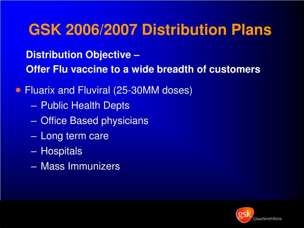 GSK 2006/2007 Distribution Plans