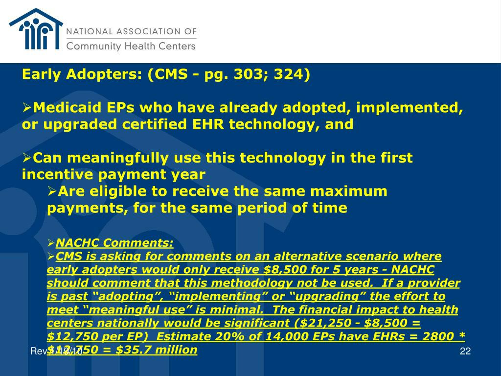 Early Adopters: (CMS - pg. 303; 324)