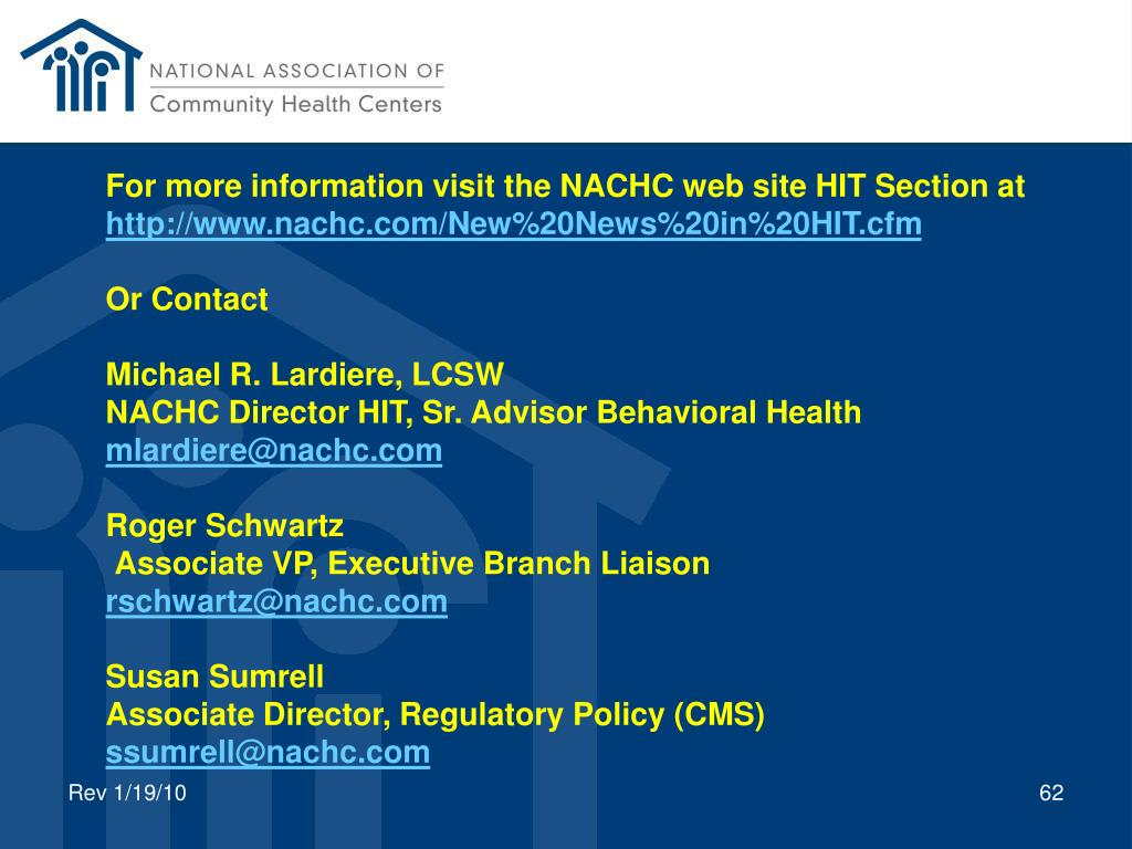 For more information visit the NACHC web site HIT Section at