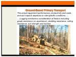 ground based primary transport26