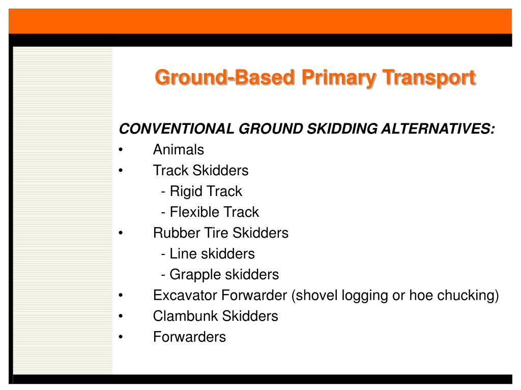 Ground-Based Primary Transport