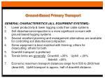 ground based primary transport5