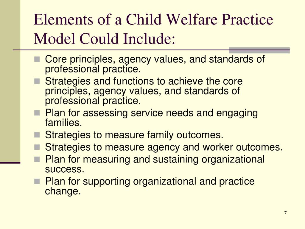 Elements of a Child Welfare Practice Model Could Include: