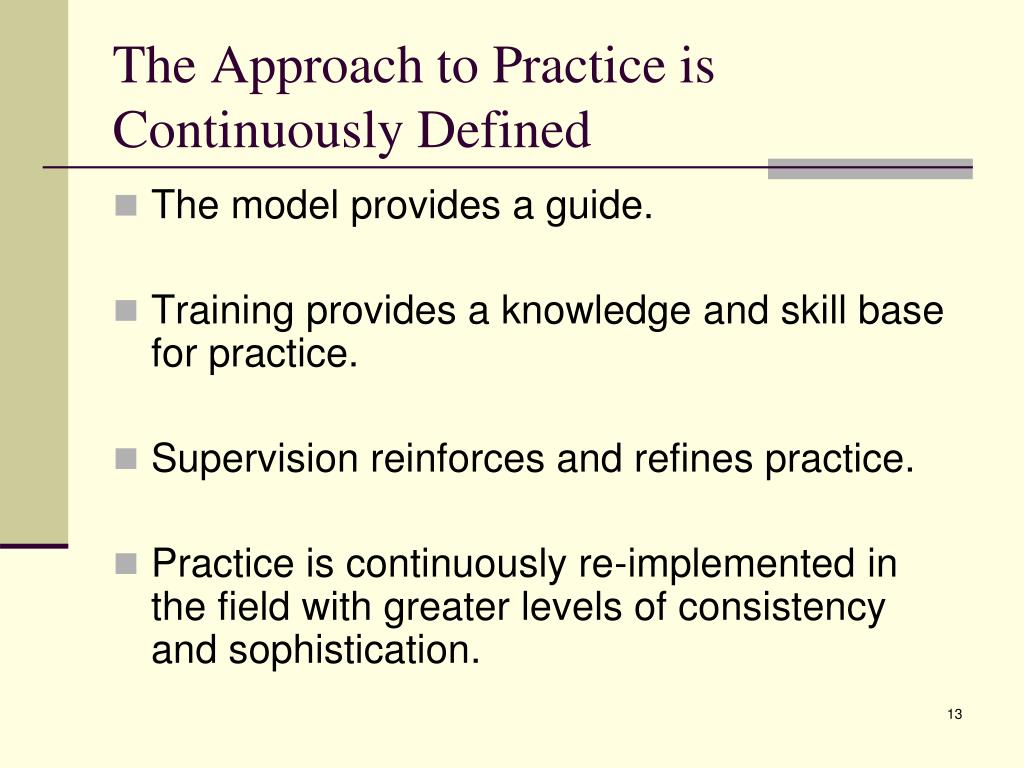 The Approach to Practice is Continuously Defined