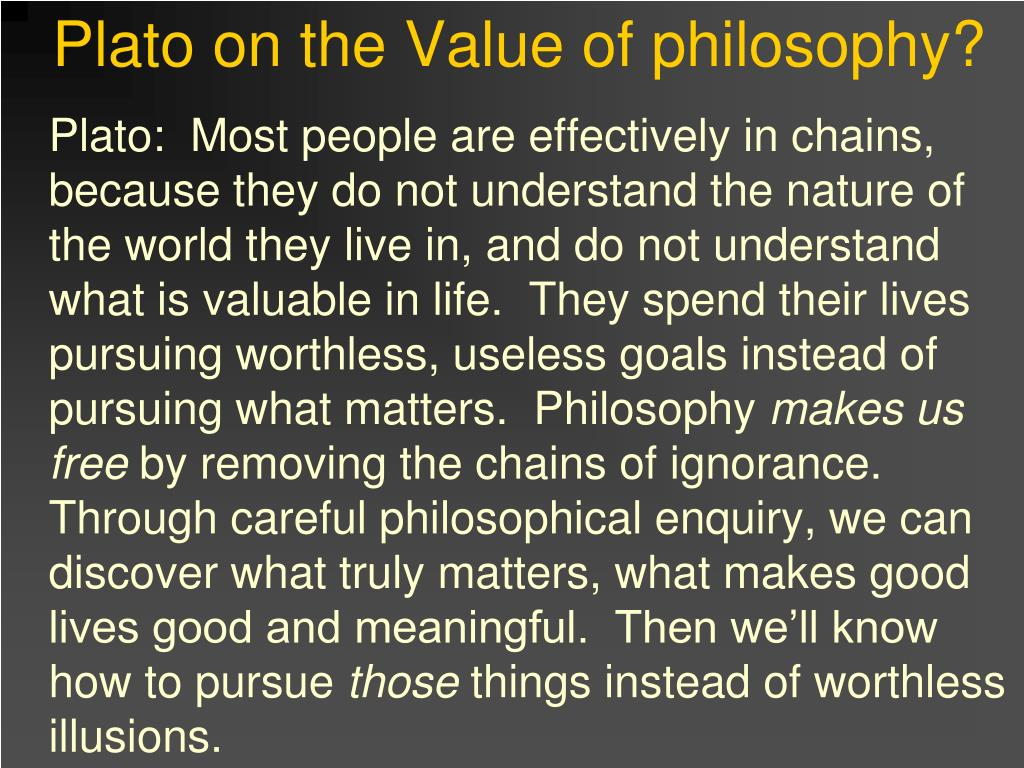 Plato on the Value of philosophy?