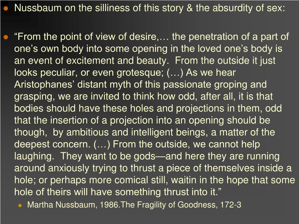 Nussbaum on the silliness of this story & the absurdity of sex: