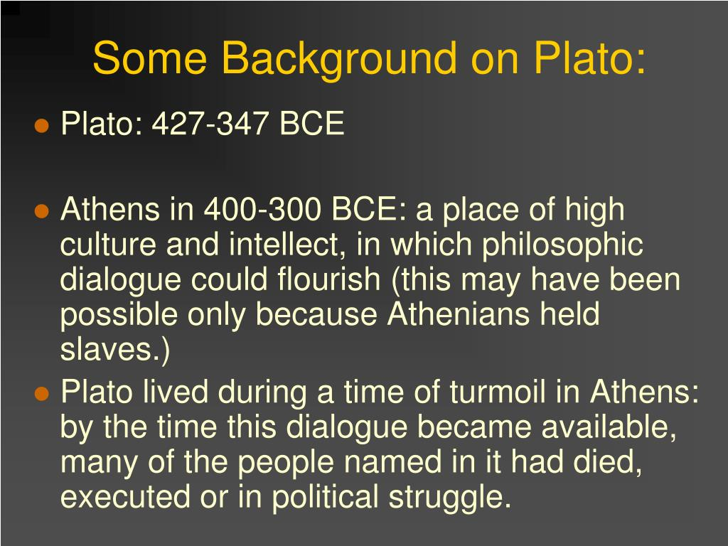 Some Background on Plato: