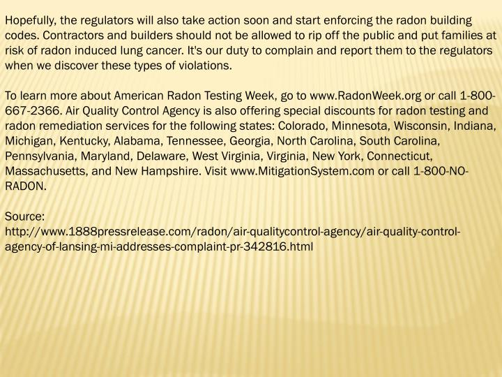 Hopefully, the regulators will also take action soon and start enforcing the radon building codes. C...