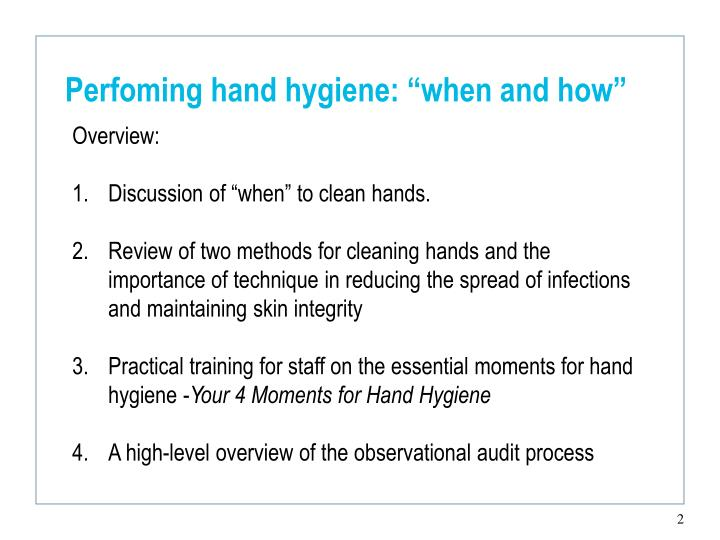 Perfoming hand hygiene when and how