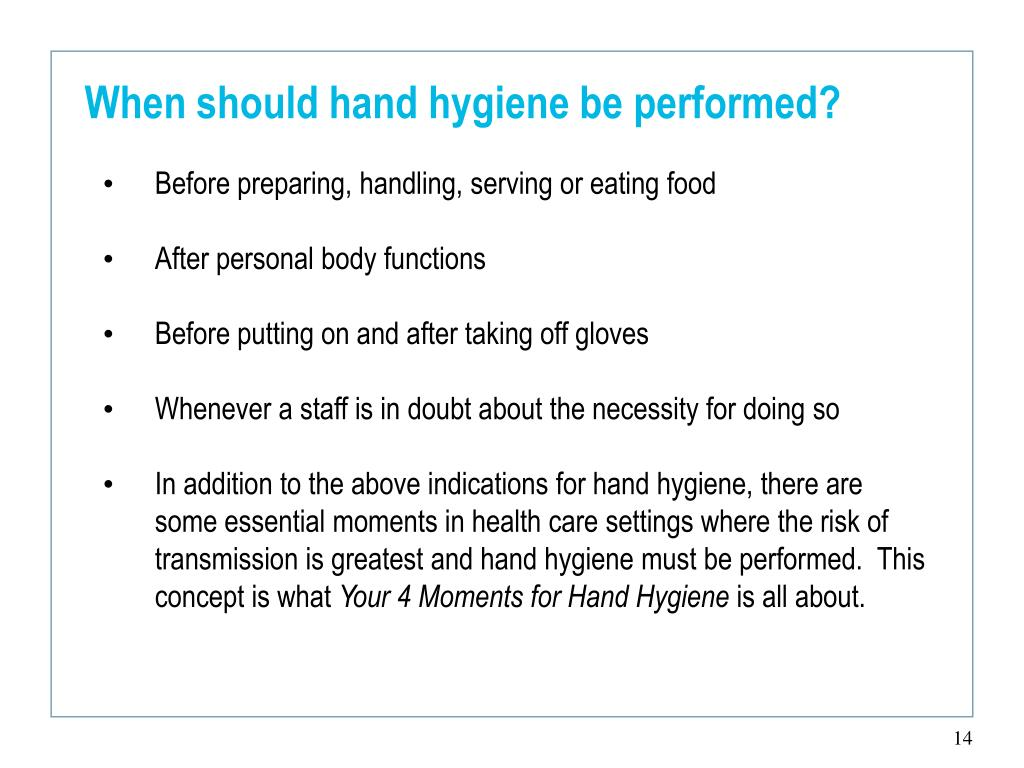 When should hand hygiene be performed?