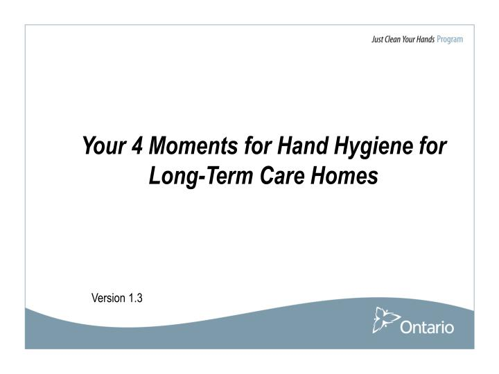 Your 4 moments for hand hygiene for long term care homes