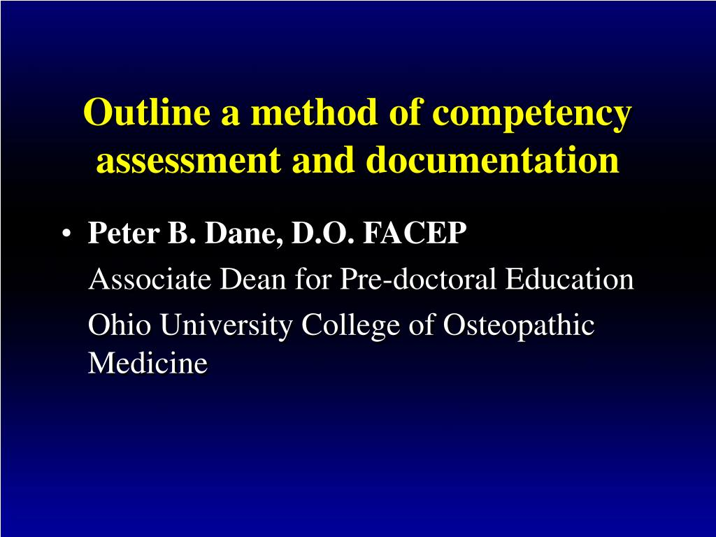 Outline a method of competency assessment and documentation