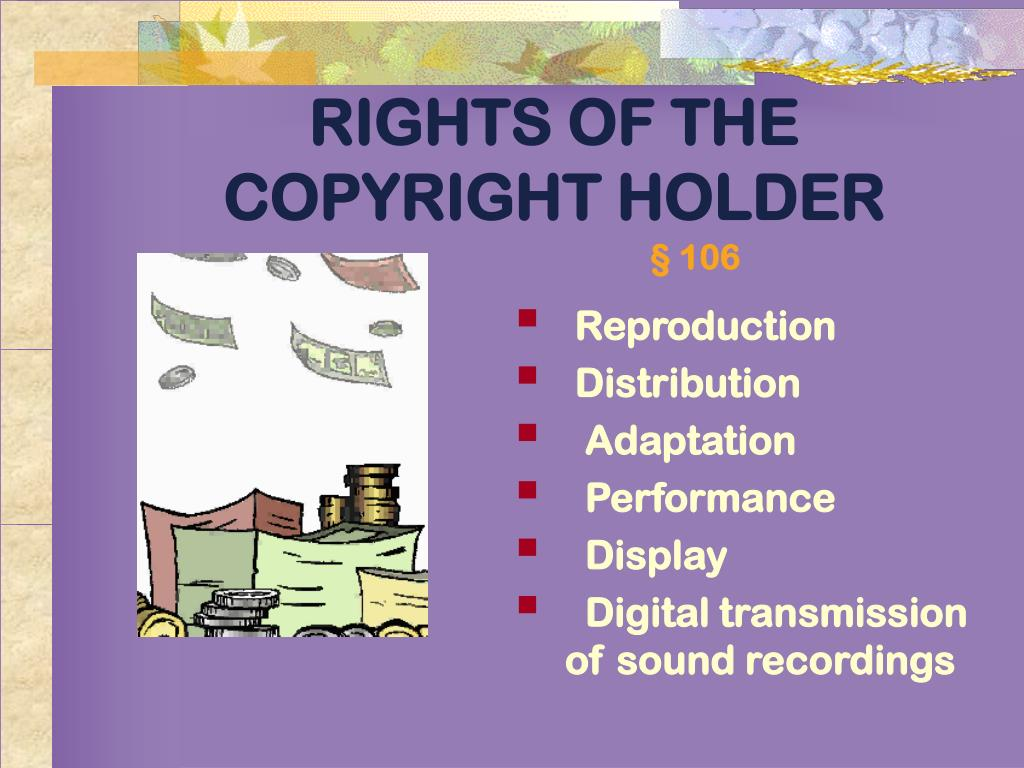 RIGHTS OF THE COPYRIGHT HOLDER