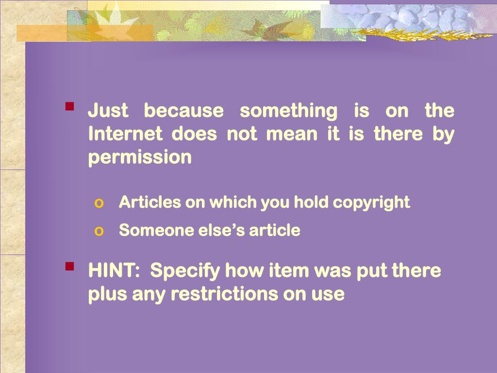 Just because something is on the Internet does not mean it is there by permission