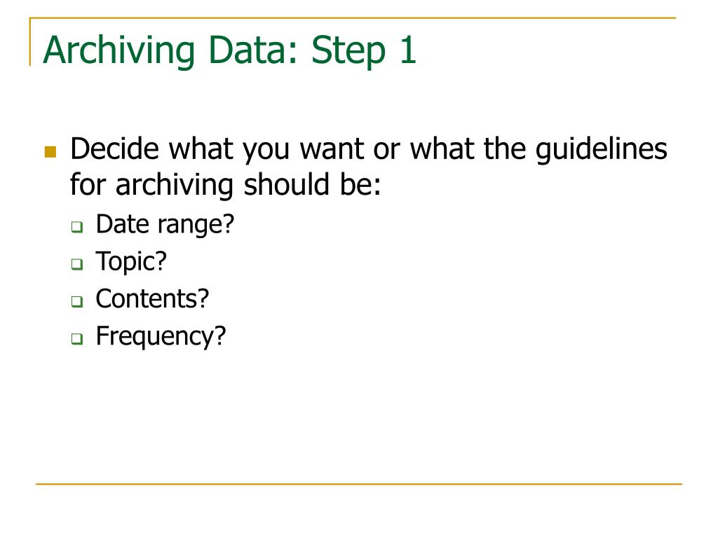 Archiving Data: Step 1