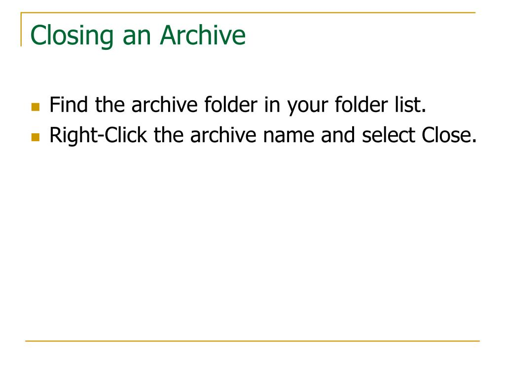 Closing an Archive