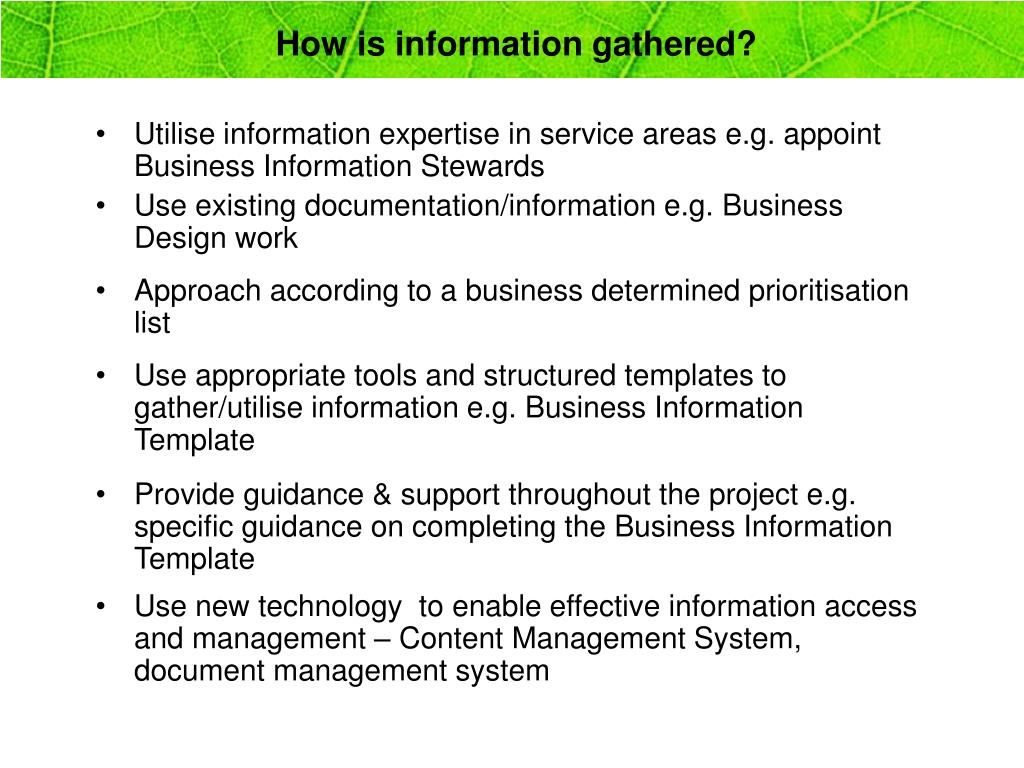 How is information gathered?