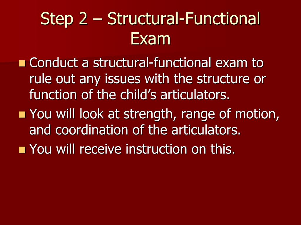 Step 2 – Structural-Functional Exam