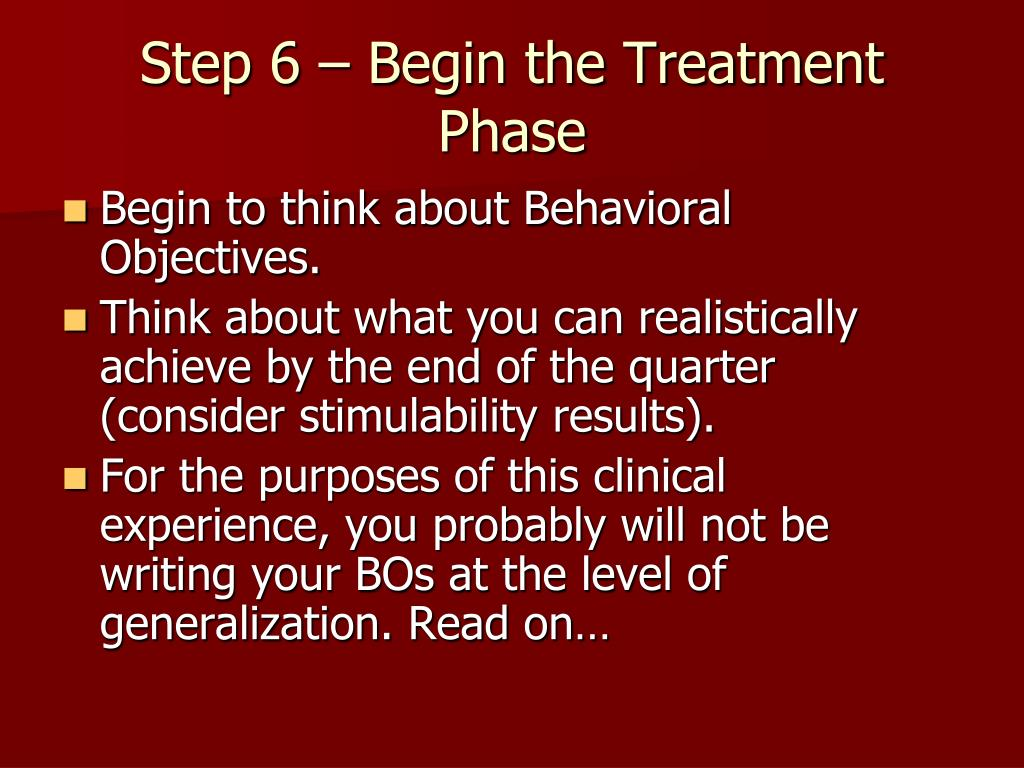 Step 6 – Begin the Treatment Phase