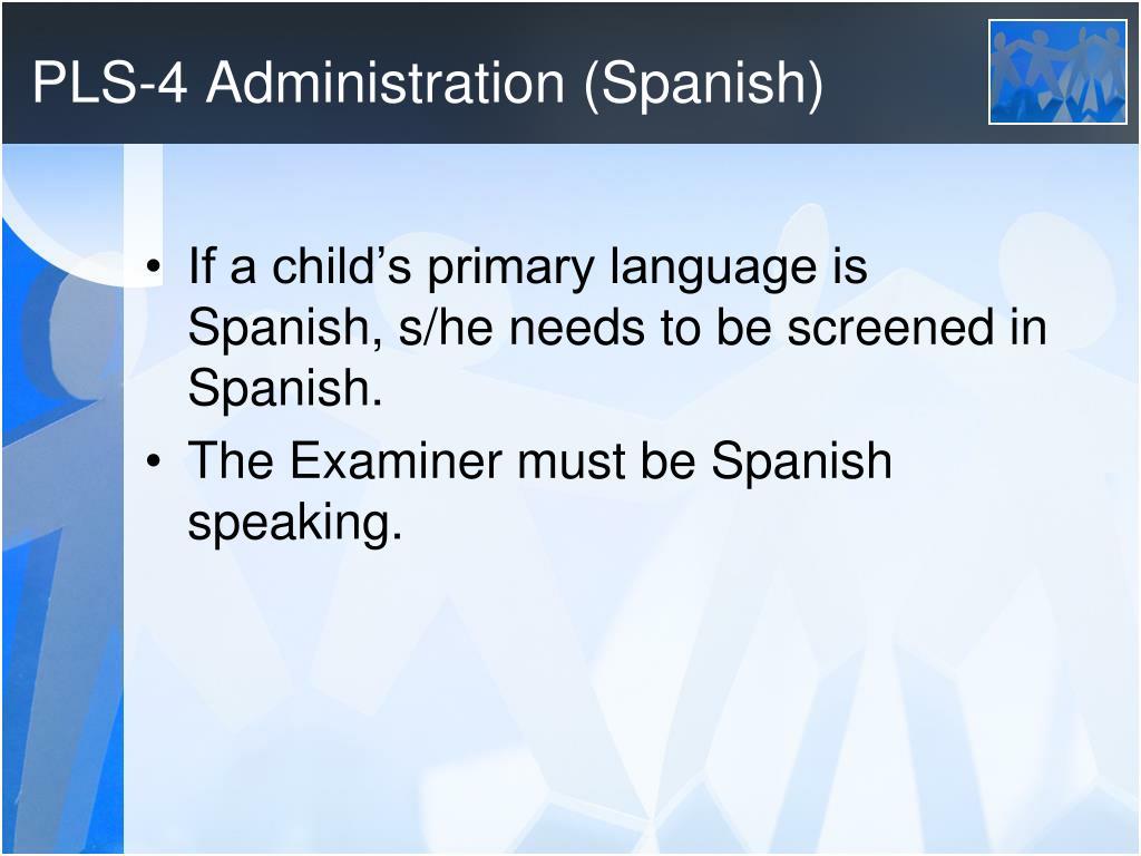 PLS-4 Administration (Spanish)