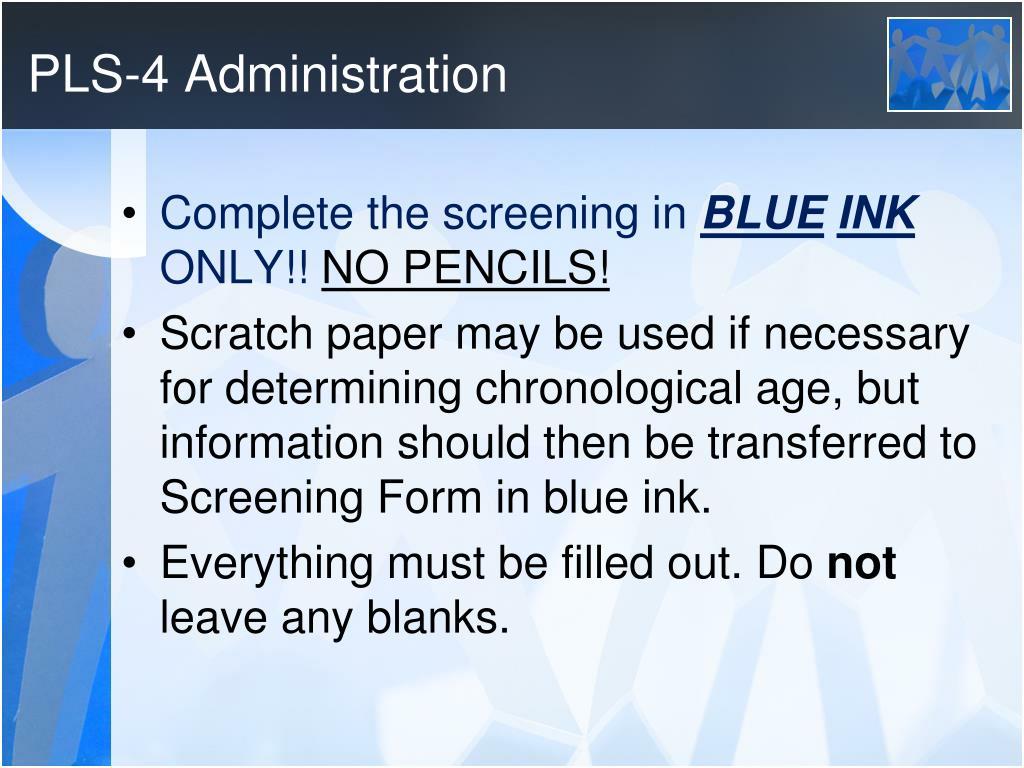PLS-4 Administration