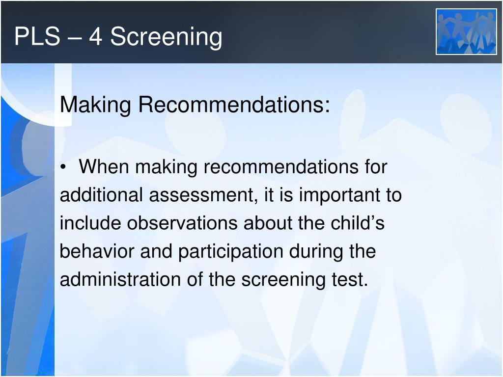 PLS – 4 Screening