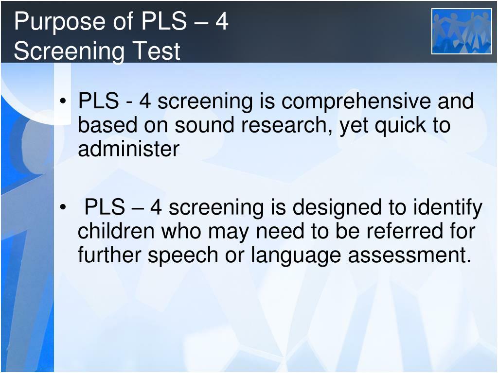 Purpose of PLS – 4