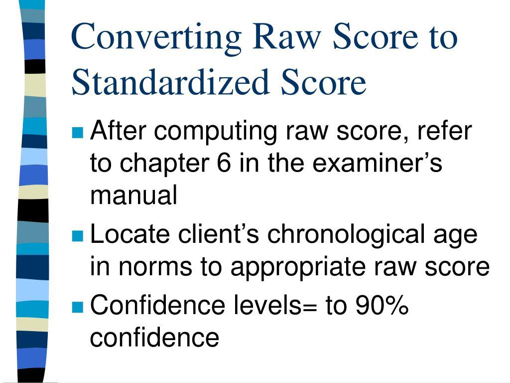 Converting Raw Score to Standardized Score
