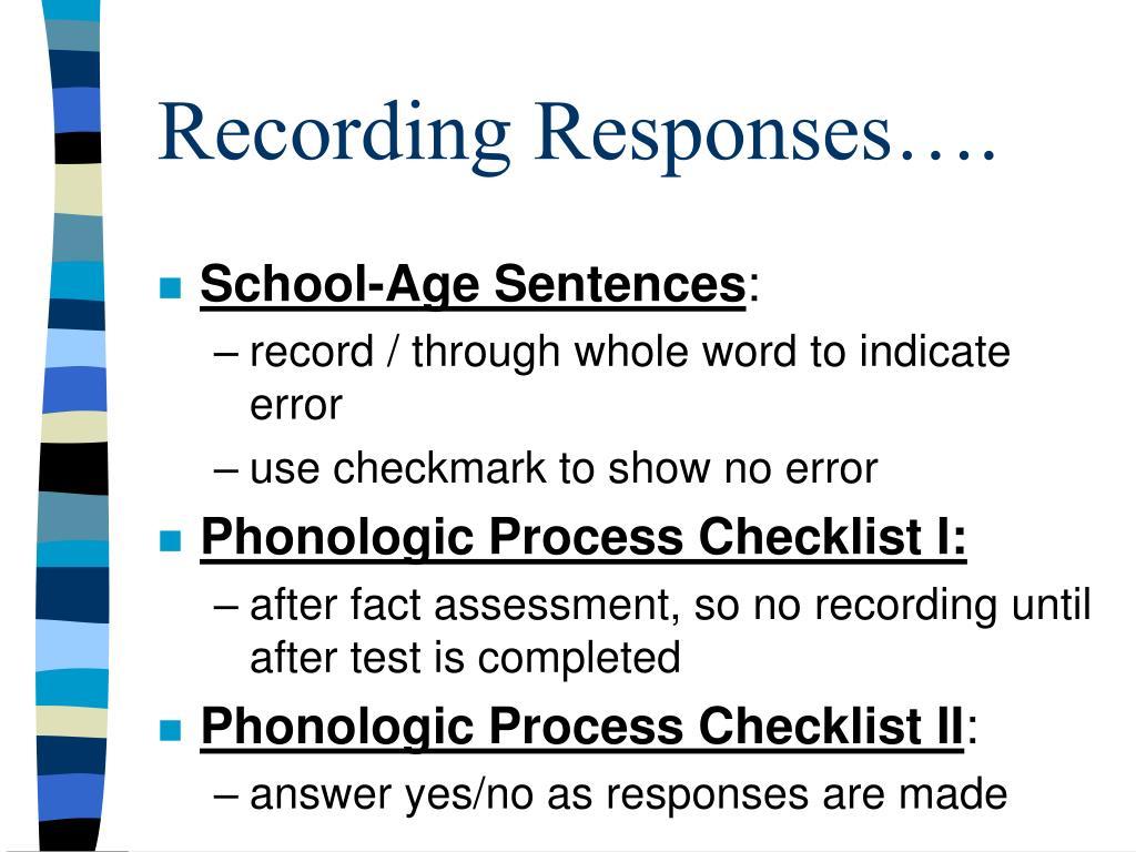 Recording Responses….