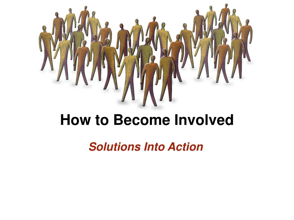 How to Become Involved