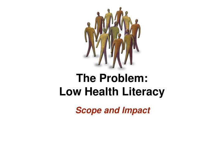 The problem low health literacy