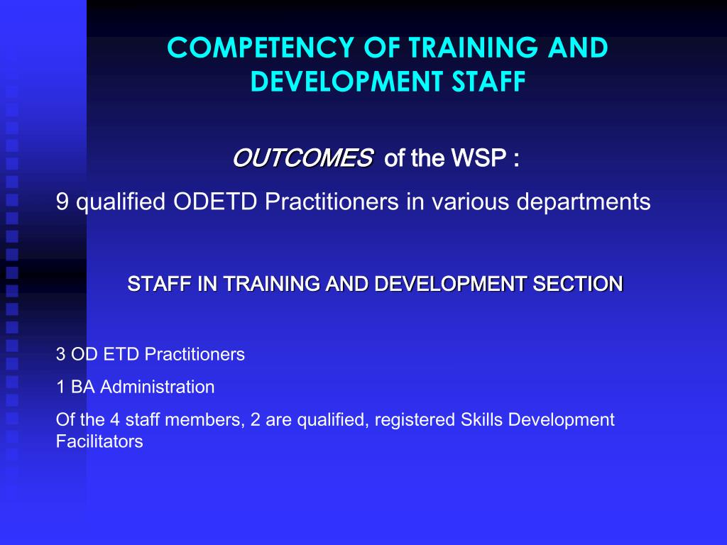 COMPETENCY OF TRAINING AND DEVELOPMENT STAFF