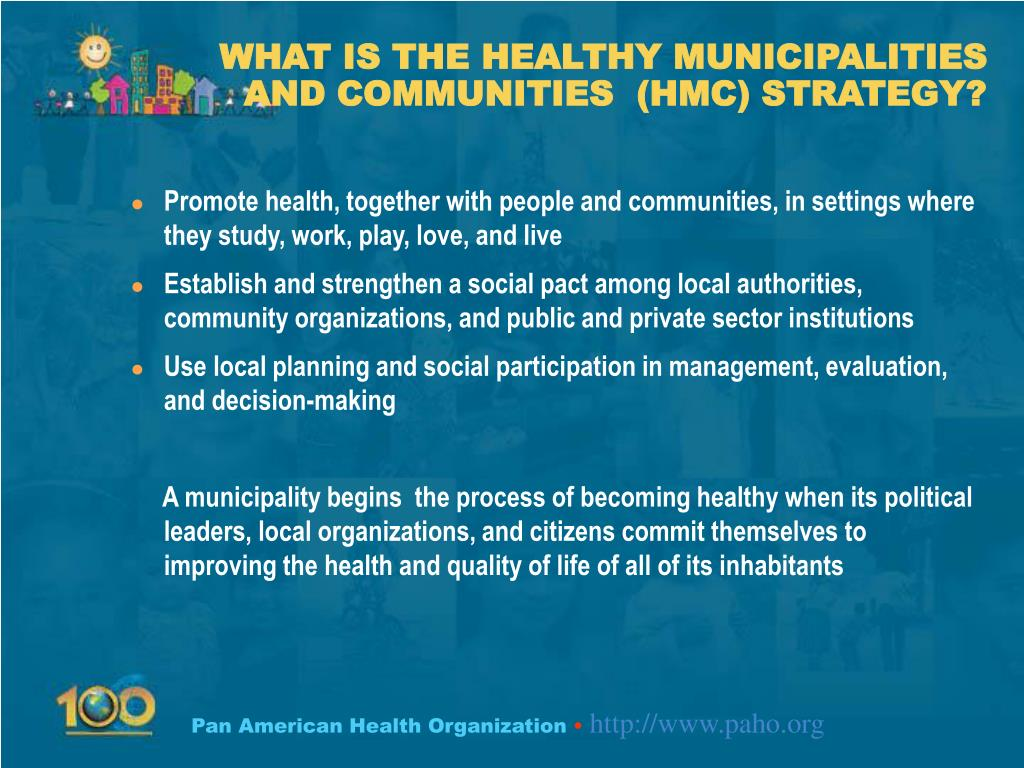 WHAT IS THE HEALTHY MUNICIPALITIES AND COMMUNITIES  (HMC) STRATEGY?