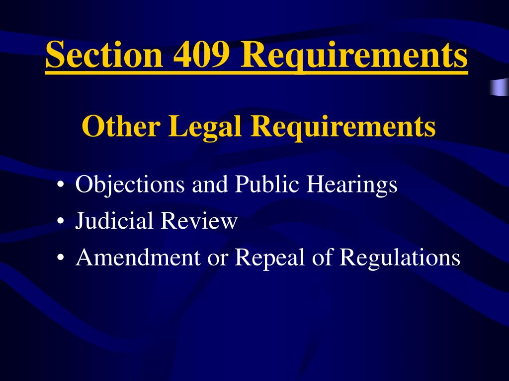 Section 409 Requirements