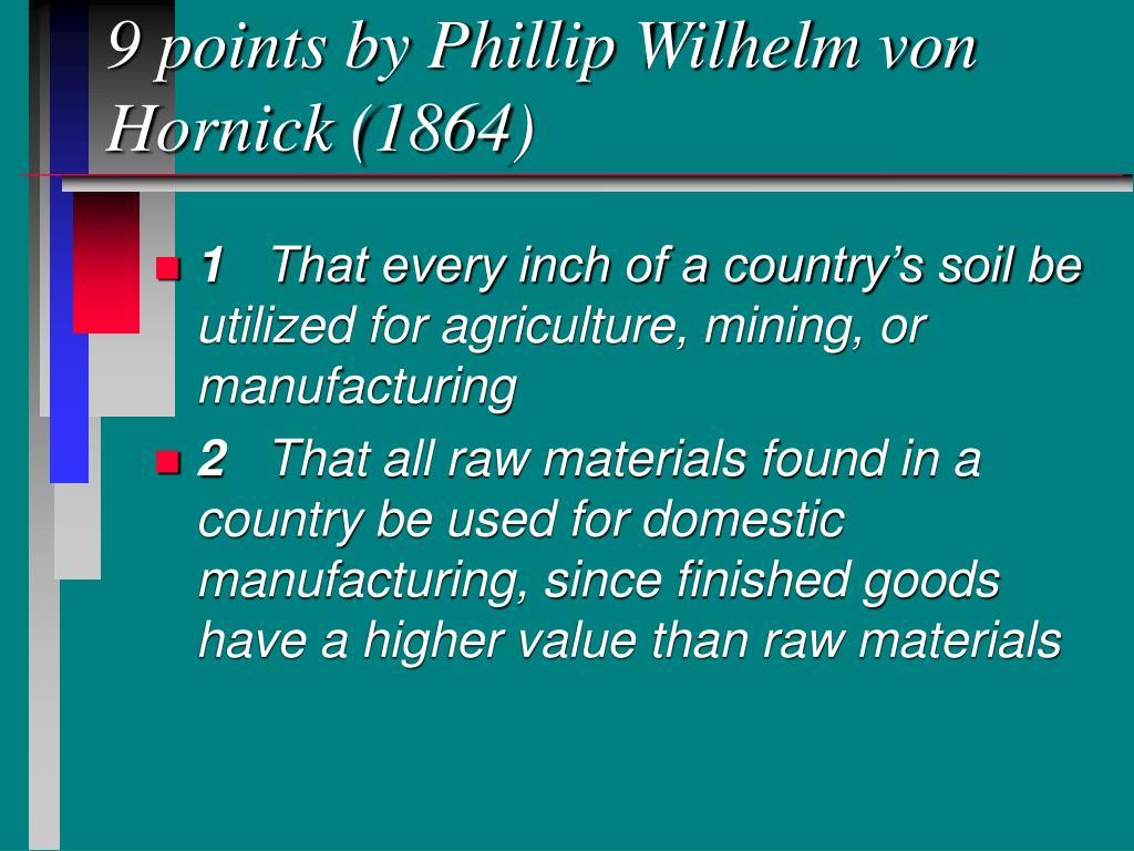 9 points by Phillip Wilhelm von Hornick (1864)