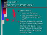 labor and utility of poverty