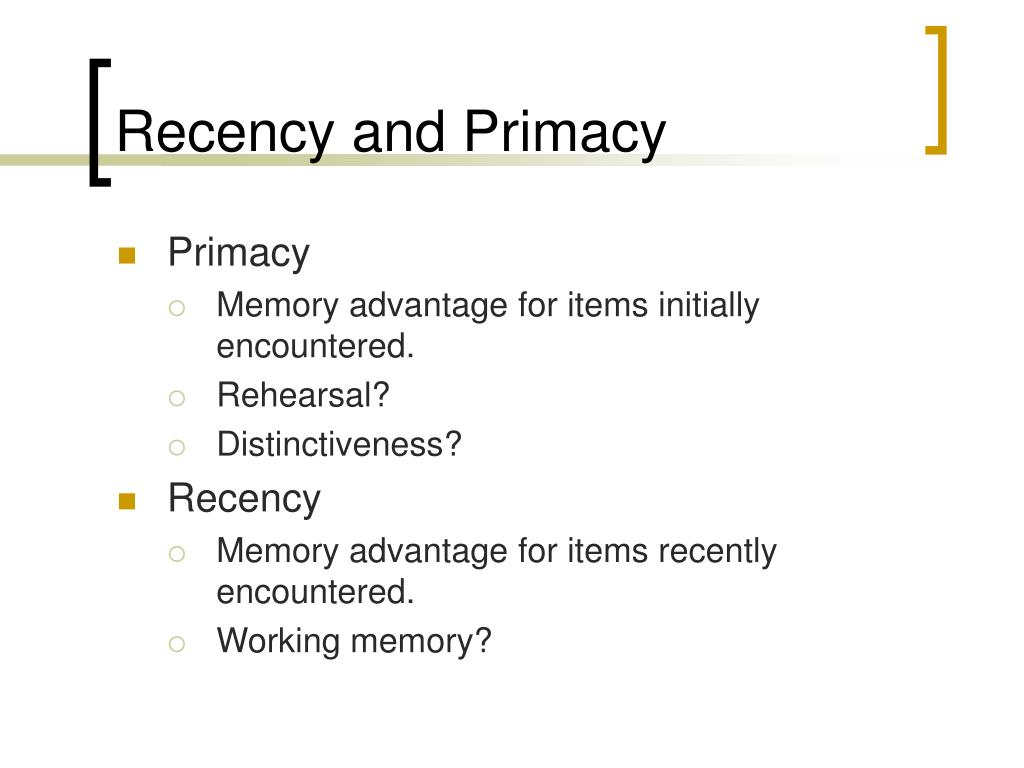 Recency and Primacy