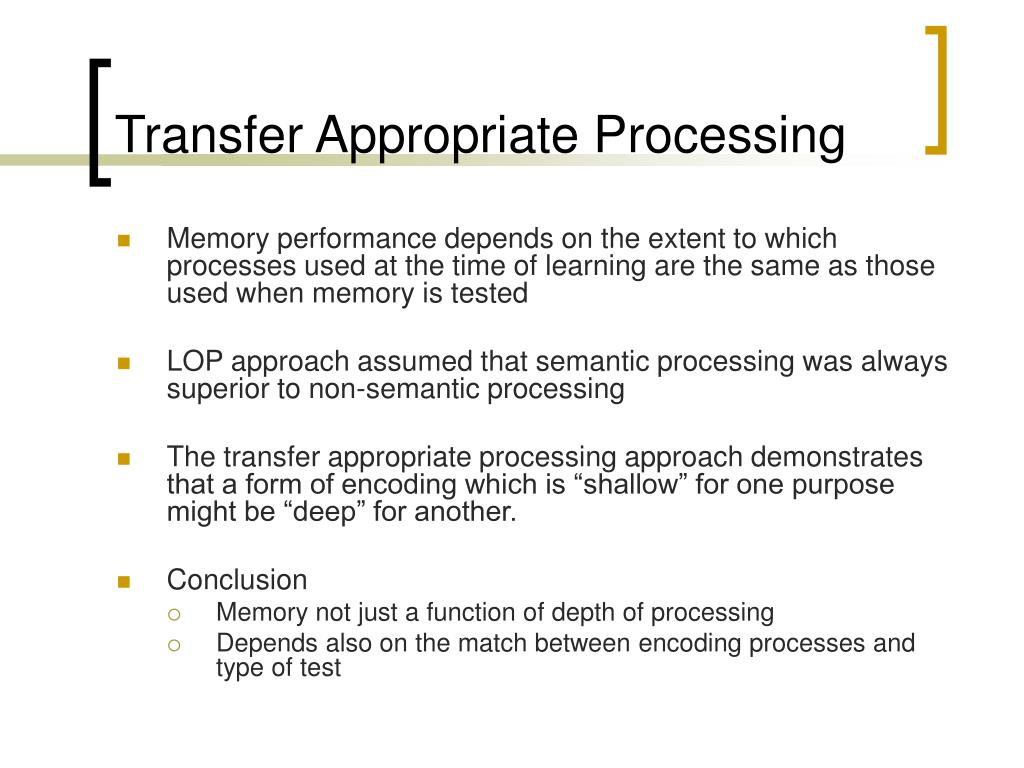 Transfer Appropriate Processing