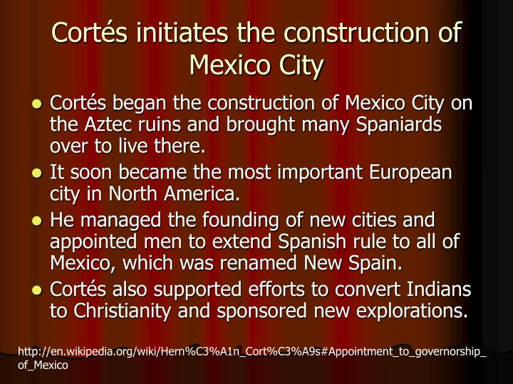Cortés initiates the construction of Mexico City