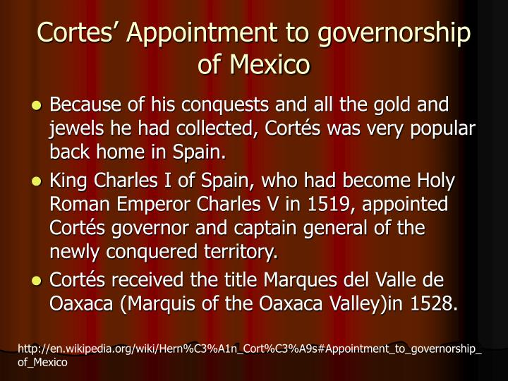 Cortes' Appointment to governorship of Mexico