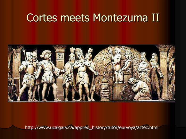 Cortes meets Montezuma II