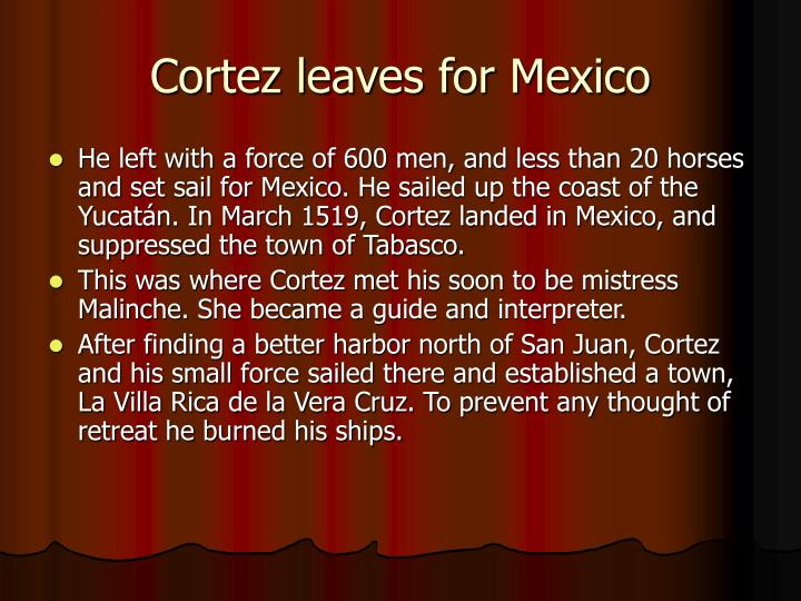 Cortez leaves for Mexico
