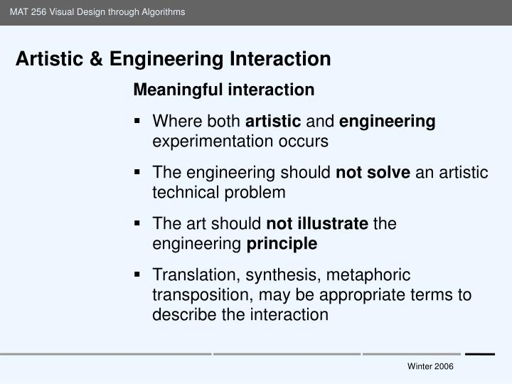 Artistic engineering interaction