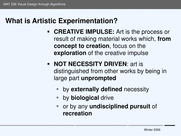 What is artistic experimentation