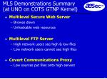 mls demonstrations summary at uno on cots gtnp kernel