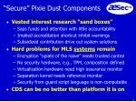 secure pixie dust components